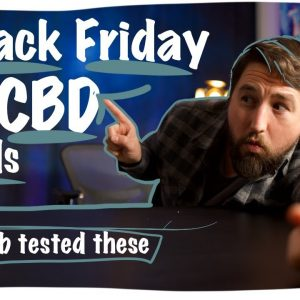 Black Friday CBD Deals (I lab tested these)