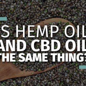 CBD Oil and Hemp Oil Differences