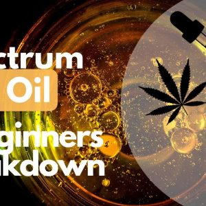 Full Spectrum CBD Oil Benefits - Here's What It Is, and Why It's Best!