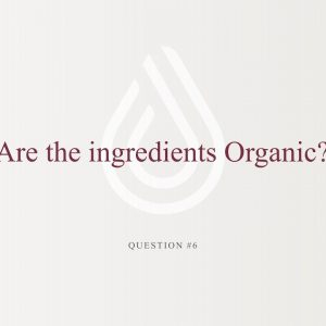 Educational Series (27 of 31): Are the Ingredients Organic?