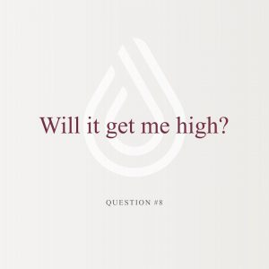 Educational Series (29 of 31): Will CBD Get Me High?