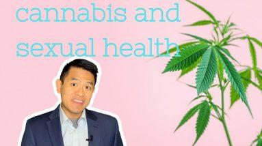 Is Cannabis Good For Sexual Health? @The CBD Expert, Dr. Rachna Patel